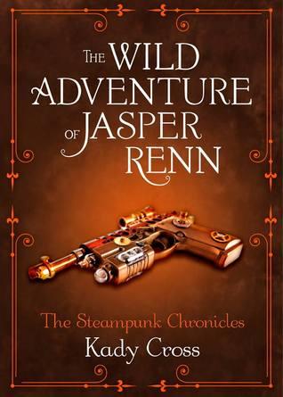 The Wild Adventure of Jasper Renn (Steampunk Chronicles, #3.5)