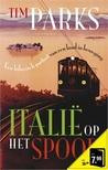 Tim Parks: Italië op het spoor. Een hilarisch portret van een land in beweging