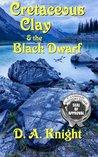 Cretaceous Clay & The Black Dwarf