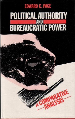 Political Authority And Bureaucratic Power: A Comparative Analysis