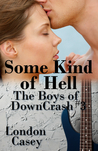 Some Kind of Hell (The Boys of DownCrash, #3)