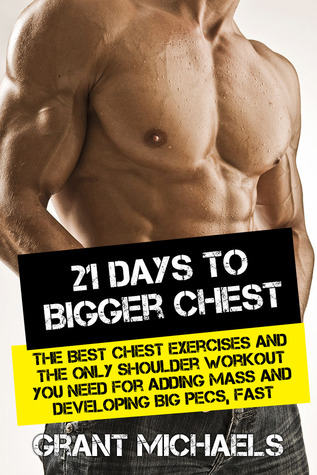 21 Days To A Bigger Chest The Illustrated Guide Best