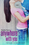 Anywhere with You by Kaylee Ryan