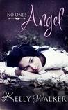No One's Angel by Kelly  Walker