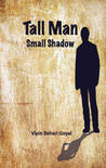 Tall Man Small Shadow