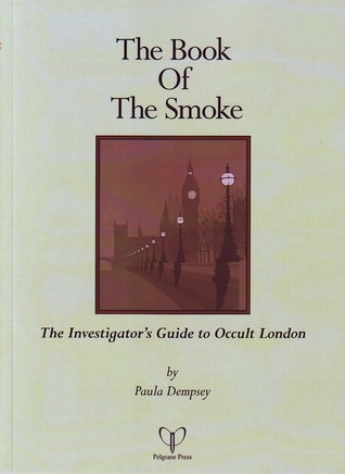The Book of the Smoke: The Investigator's Guide to Occult London