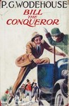 Bill the Conqueror by P.G. Wodehouse