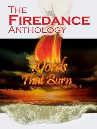 The Firedance Anthology