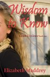 Wisdom to Know (Grant Us Grace #1)