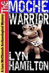The Moche Warrior (Lara McClintoch Archeological Mystery, #3)