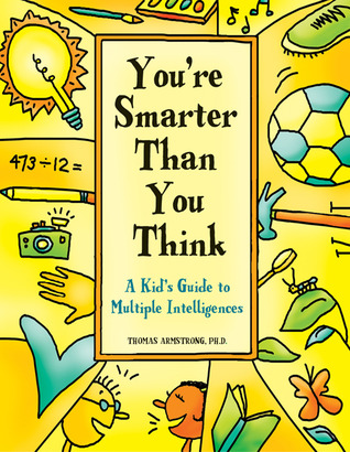you-re-smarter-than-you-think-a-kid-s-guide-to-multiple-intelligences