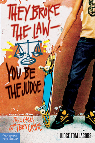 They Broke the Law—You Be the Judge by Tom  Jacobs