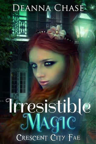 Irresistible Magic (Crescent City Fae, #2)