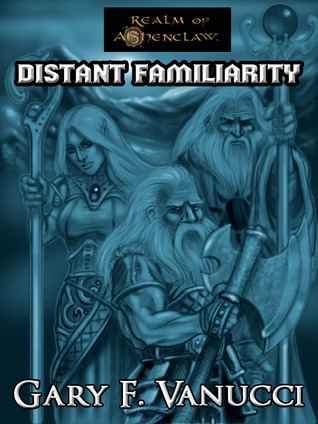 Distant Familiarity, Wothlondia Rising by Gary F. Vanucci