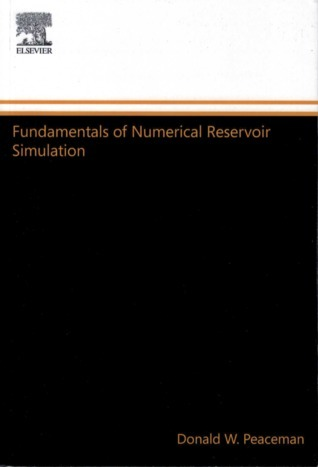 Developments in Petroleum Science, Volume 6: Fundamentals of Numerical Reservoir Simulation