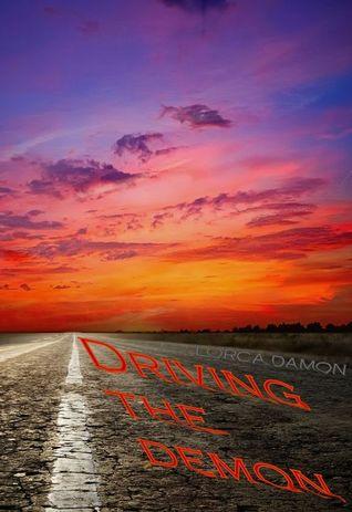 Driving the Demon by Lorca Damon