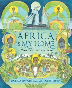 Africa Is My Home: A Child of the Amistad