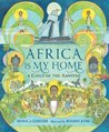Africa Is My Home by Monica Edinger