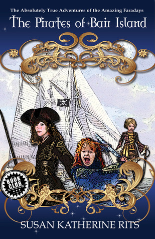 The Pirates of Bair Island (The Absolutely True Adventures of the Amazing Faradays, #1)