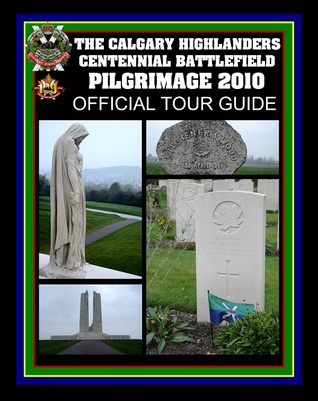 the-calgary-highlanders-centennial-battlefield-pilgrimage-2010-official-tour-guide