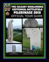 The Calgary Highlanders Centennial Battlefield Pilgrimage 2010 Official Tour Guide