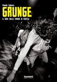 Grunge: Il Rock dalle strade di Seattle