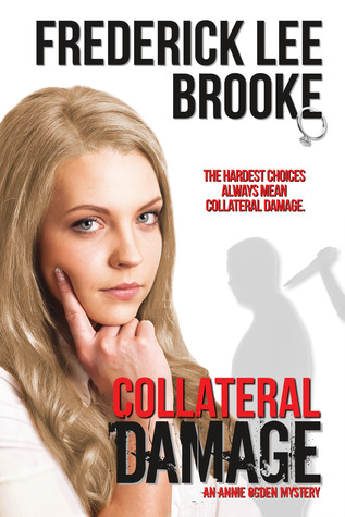 Collateral Damage: An Annie Ogden Mystery