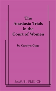 The Anastasia Trials in the Court of Women: An Interactive Comedy in Two Acts