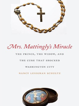 mrs-mattingly-s-miracle-the-prince-the-widow-and-the-cure-that-shocked-washington-city