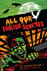 All Our Foolish Schemes (The Creepers Saga, # 2)