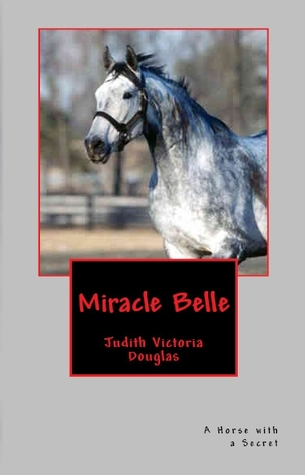 Miracle Belle, A Horse with a Secret