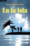 En la isla by Tracey Garvis-Graves