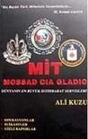 MİT, MOSSAD, CIA, CLADIO / Dünyanın En Büyük İstihbarat Servisleri