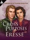 Cross Purposes (Chronicles of Ylandre #5)