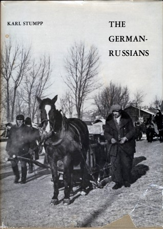 The German Russians: Two Centuries Of Pioneering