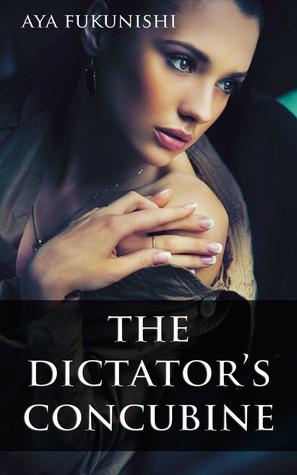 The Dictator's Concubine (The Dictator's Concubine, #1)
