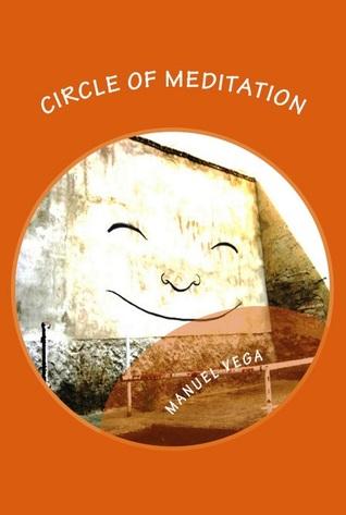 Circle of Meditation: You Too Can Meditate FB2 PDF por Manuel Vega