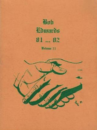 Bob Edwards 81 . . . 82 (Volume 11)