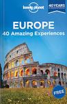 Europe: 40 Amazing Experiences