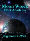 Fleet Academy (Moon Wreck, #4) (The Slaver Wars, #3)