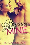 Download Because You're Mine (MINE, #1)