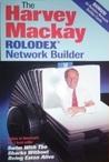 The Harvey MacKay Rolodex Network Builder by Harvey MacKay