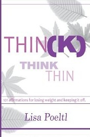 Think Thin - 101 Affirmations for Losing Weight and Keeping it Off