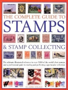 The Complete Guide to Stamps and Stamp Collecting