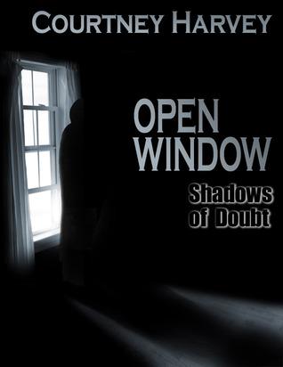 Open Window: Shadows of Doubt (Open Window Series, #2)