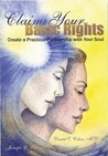 Claim Your Basic Rights: Create a Practical Partnership with Your Soul