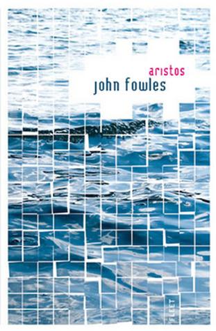 Aristos by John Fowles
