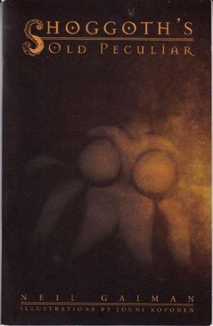 Shoggoth's Old Peculiar by Neil Gaiman