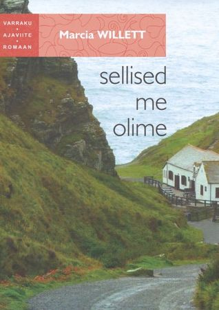 Sellised me olime by Marcia Willett