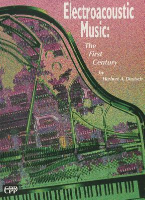 Electroacoustic Music: The First Century, Book & CD